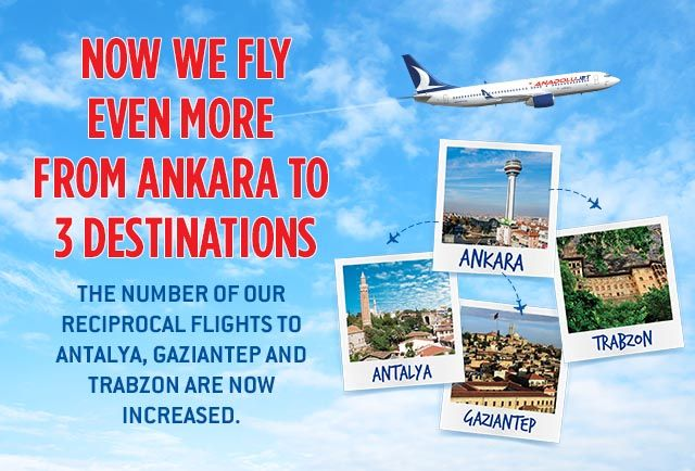 Now we fly even more from Ankara to 3 destinations !
