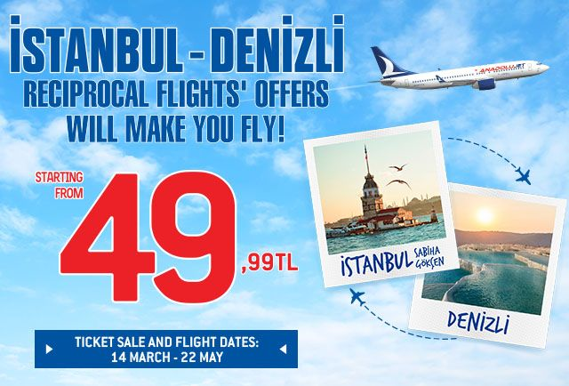 Istanbul – Denizli Reciprocal Flights' Offers Will Make You Fly!