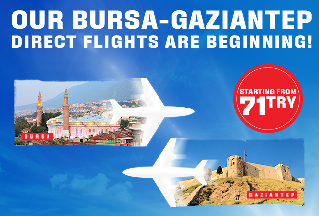 Our Bursa- Gaziantep Direct Flights Are Beginning!