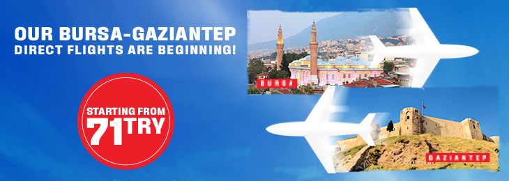 Our Bursa- Gaziantep Direct Flights has Started!