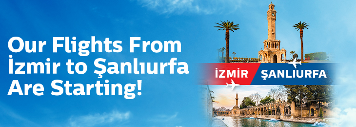 İzmir - Şanlıurfa direct flights are starting!