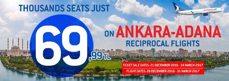 Unmissable Opportunity in Reciprocal Flights between Ankara and Adana-69.99 TL