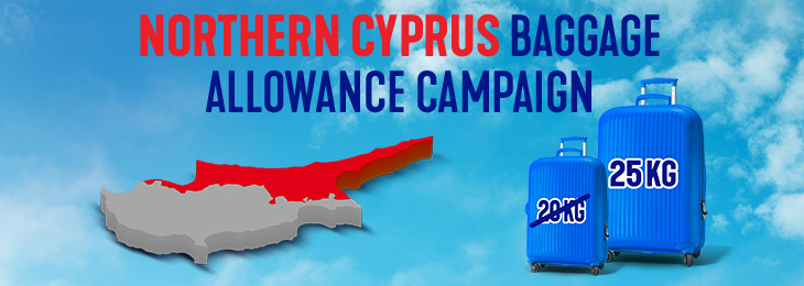 Northern Cyprus Baggage Allowance Campaign