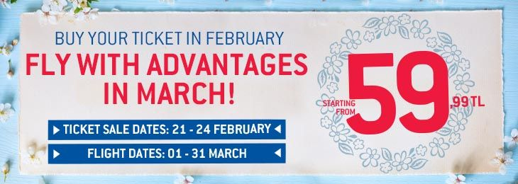 Buy Your Ticket in February Fly with Advantages in March!