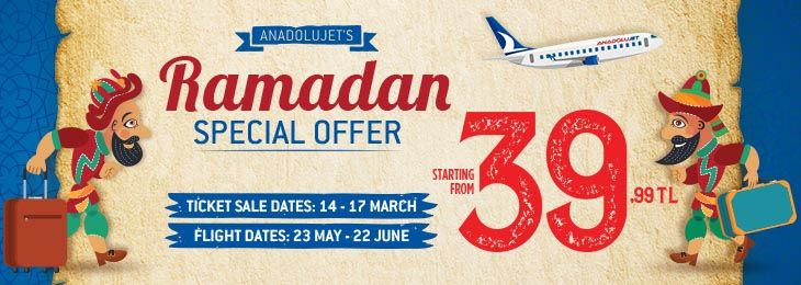 A New Opportunity To Fly Advantageously From AnadoluJet During Ramadan